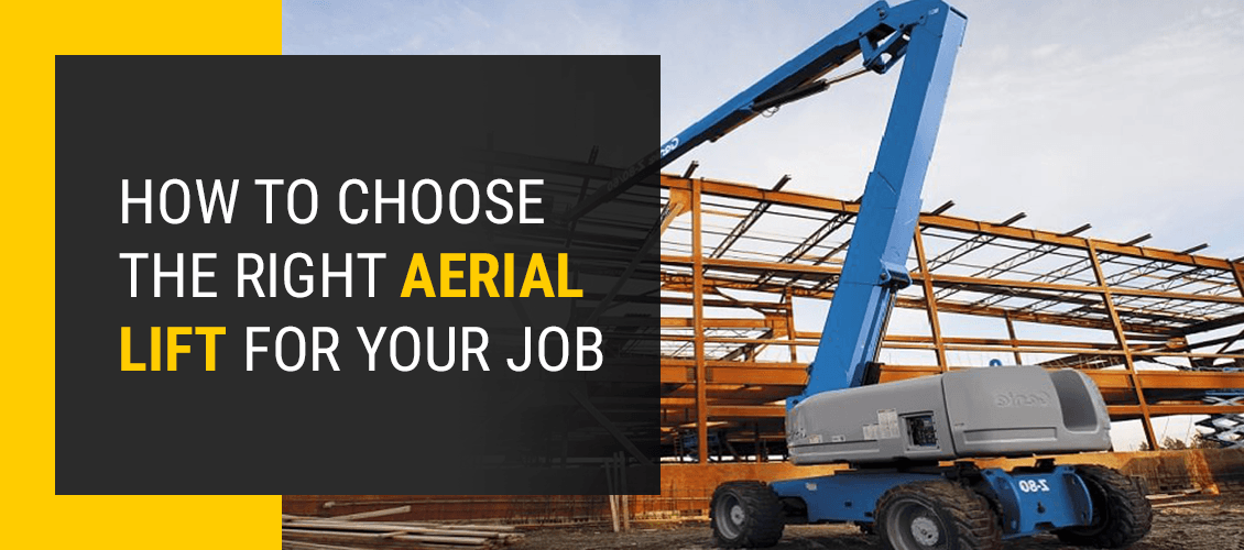 How to Choose the Right Aerial Lift for Your Job